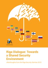 Riga Dialogue: Towards a Shared Security Environment. Afterthoughts from the Riga Security Seminar 2015