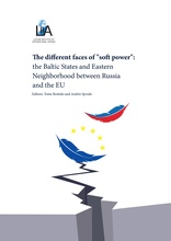 "The Different Faces of ""Soft Power"": The Baltic States and Eastern Neighborhood between Russia and the EU"