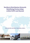 Northern Distribution Network: Redefining Partnerships within NATO and Beyond