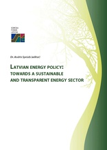 Latvian Energy Policy: Towards a Sustainable And Transparent Energy Sector